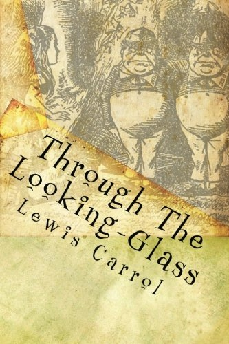 9781449562526: Through The Looking-Glass: And What Alice Found There