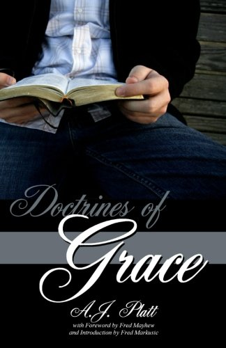 Doctrines of Grace: Platt, A.J.