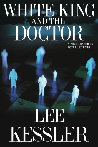 9781449564384: White King and the Doctor: a novel based on actual events