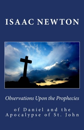 9781449565114: Observations Upon the Prophecies of Daniel, and the Apocalypse of St. John