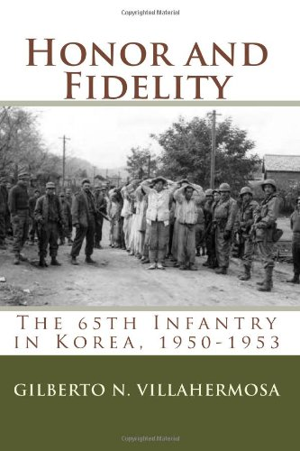 9781449565442: Honor and Fidelity: The 65th Infantry in Korea, 1950-1953