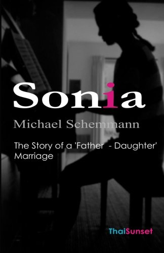 9781449566814: Sonia: The Story of a 'Father - Daughter' Marriage