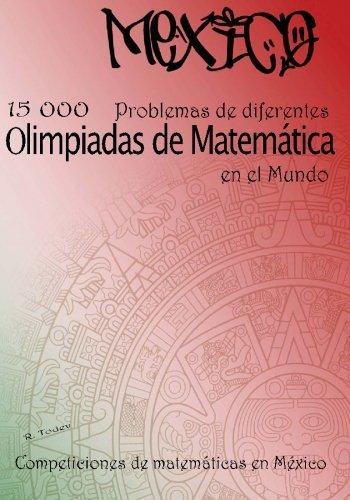 9781449567323: 15 000 Problemas de diferentes olimpiadas de Matemática en el Mundo: Competiciones de matemáticas en México (Spanish Edition)