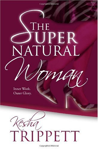 9781449570606: The SuperNatural Woman: Inner Work. Outer Glory.