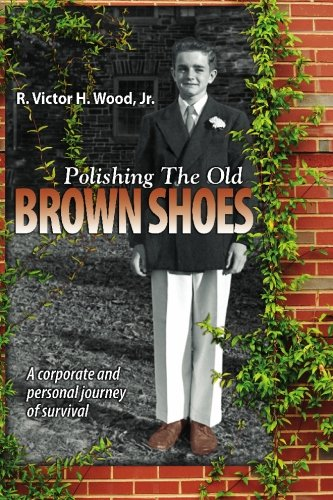 9781449570835: Polishing The Old Brown Shoes: A corporate and personal journey of survival
