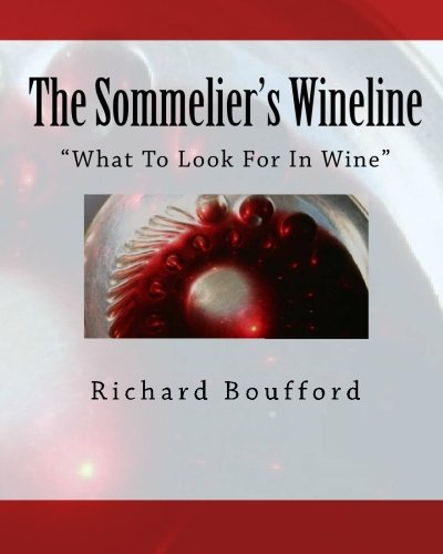 9781449571269: The Sommelier's Wineline: What To Look For In Wine