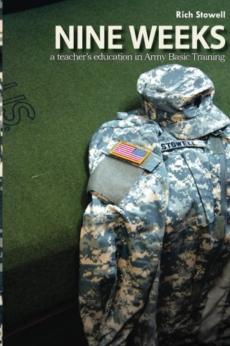 9781449571436: Nine Weeks: a teacher's education in Army Basic Training