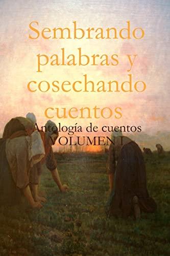 9781449571443: Sembrando palabras y cosechando cuentos: Antología de cuentos (Spanish Edition)