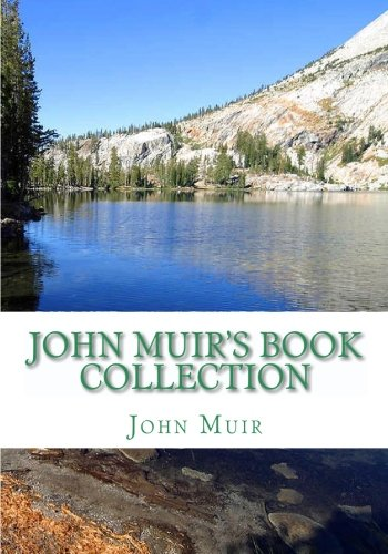 9781449573003: John Muir's Book Collection: The Story of my Boyhood and Youth; The Mountains of California; Stickeen; The Grand Cañon of the Colorado