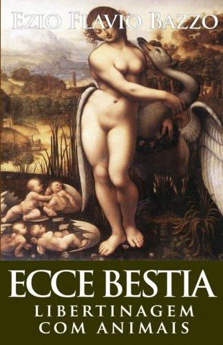 Ecce Bestia: Libertinagem Com Animais: Bazzo, Ezio Flavio
