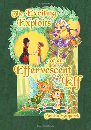 9781449574055: The Exciting Exploits of an Effervescent Elf: The Fabled Forest Series