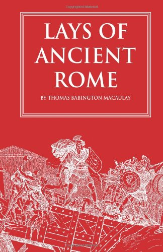 9781449574116: Lays of Ancient Rome