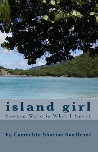 9781449575564: Island Girl: Spoken Word is What I Speak