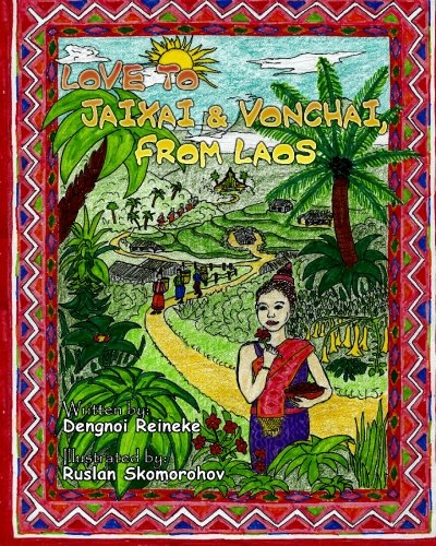 9781449575892: Love to Jaixai and Vonchai, From Laos: A Traditional Laotian Tapestry of Stories, Recipes and Love