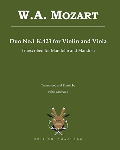 9781449576165: W.A. Mozart Duo No.1 K.423 for Violin and Viola: transcribed for Mandolin and Mandola by Fabio Machado