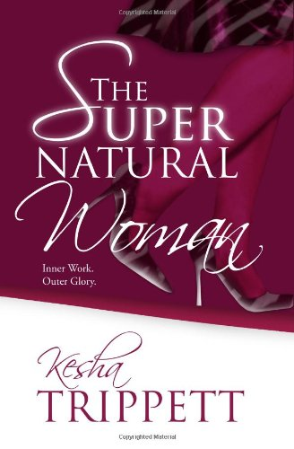 9781449576387: The SuperNatural Woman: Inner Work. Outer Glory.
