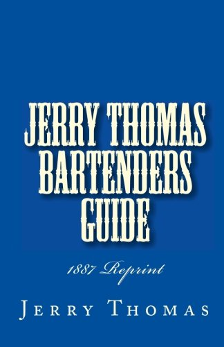 9781449579104: Jerry Thomas Bartenders Guide 1887 Reprint