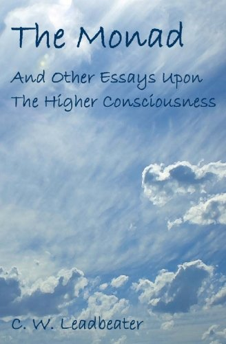 9781449579395: The Monad: And Other Essays Upon The Higher Consciousness