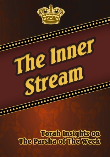 9781449579685: The Inner Stream Torah Insights on The Parsha of The Week