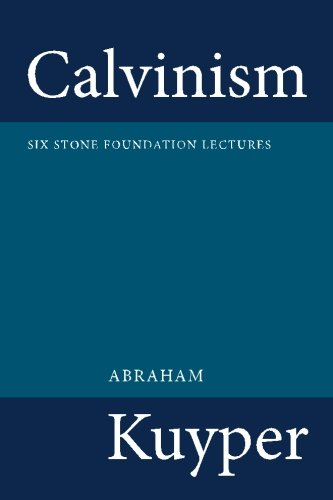 9781449580209: Calvinism: Six Stone Foundation Lectures