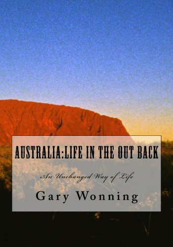 9781449580346: Australia:Life in the Out Back: An Unchanged Way of Life