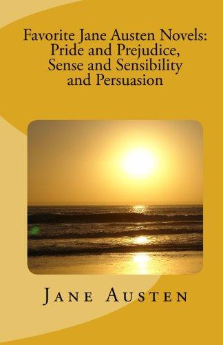 9781449580674: Favorite Jane Austen Novels: Pride and Prejudice, Sense and Sensibility and Persuasion
