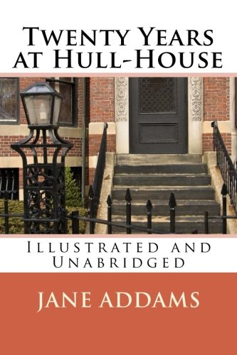 9781449582197: Jane Adams: Twenty Years at Hull-House (Illustrated and Unabridged)