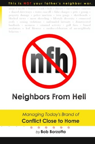 9781449582708: Neighbors From Hell: Managing Today's Brand of Conflict Close to Home