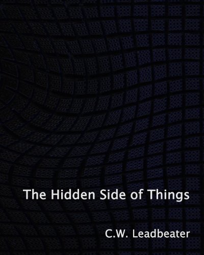 The Hidden Side of Things: C.W. Leadbeater