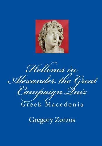 9781449583064: Hellenes in Alexander the Great Campaign Quiz: Greek Macedonia (Greek Edition)
