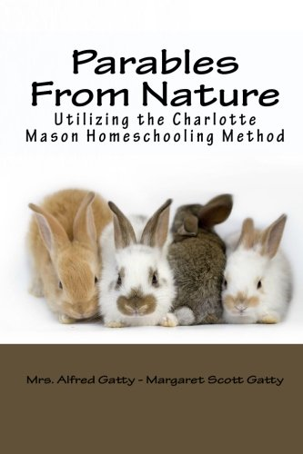9781449583460: Parables From Nature Utilizing the Charlotte Mason Homeschooling Method