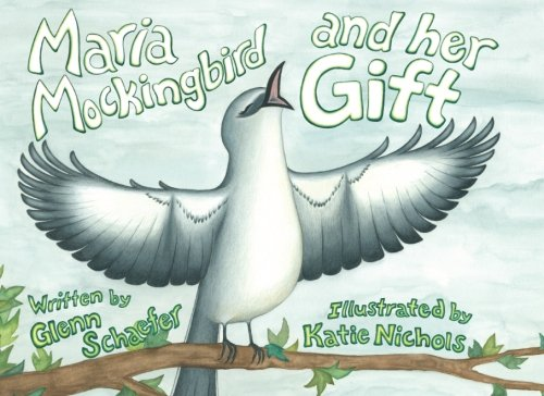 Maria Mockingbird and Her Gift: Glenn Schaefer, Katie