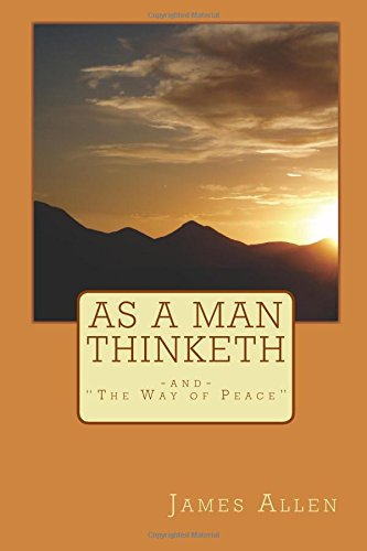 9781449583682: As A Man Thinketh: Two Great Classic Editions