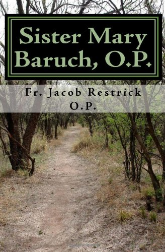 Sister Mary Baruch, O.P.: The Early Years: Restrick O.P., Fr. Jacob
