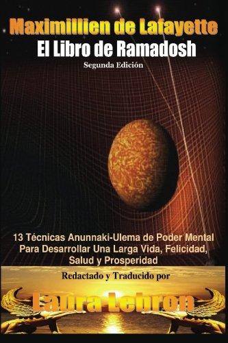 9781449585037: El LIibro De Ramadosh. Segunda Edición: 13 Técnicas Anunnaki-Ulema de Poder Mental ParaDesarrollar Una Larga Vida, Felicidad, Salud y Prosperidad