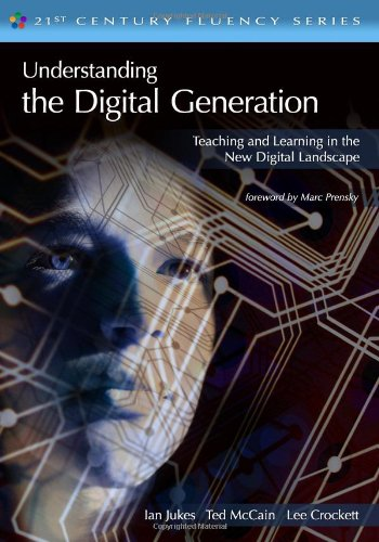 9781449585594: Understanding the Digital Generation: Teaching and Learning in the New Digital Landscape (21st Century Fluency)