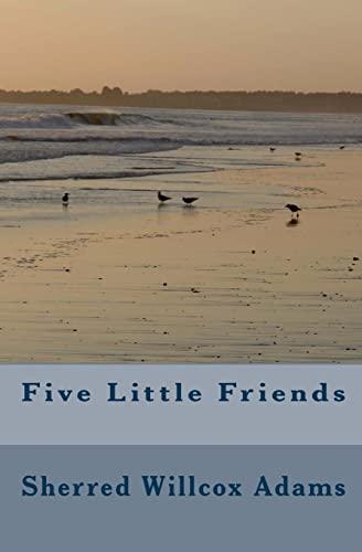 9781449587628: Five Little Friends