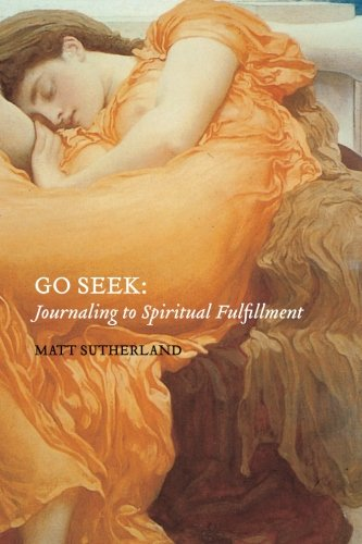 9781449588151: Go Seek: Journaling to Spiritual Fulfullment