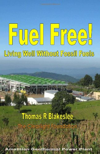 9781449588595: Fuel Free!: Living Well Without Fossil Fuels