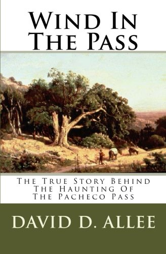 9781449588755: Wind In The Pass: The True Story Behind The Haunting Of The Pacheco Pass