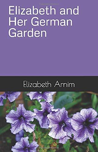 9781449590109: Elizabeth and Her German Garden (Illustrated and Unabridged)