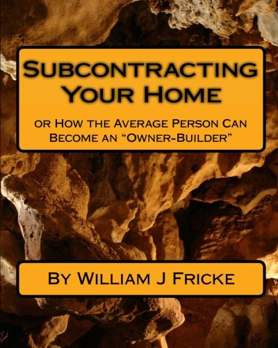 9781449592509: Subcontracting Your Home: Or How the Average Person Can Become an