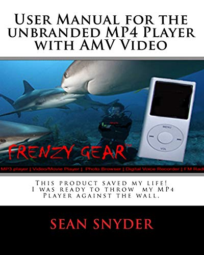 9781449594800: User Manual for the Unbranded MP4 Player with AMV Video: This product saved my life. I was ready to throw my MP4 Player against the wall. A+++