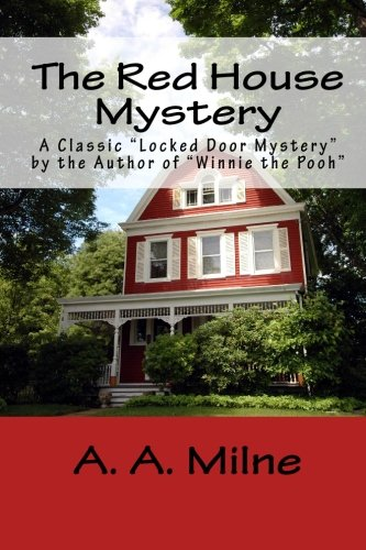 "9781449595142: The Red House Mystery: A Classic ""Locked Door Mystery"" by the Author of ""Winnie the Pooh"""