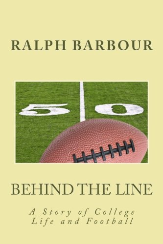 9781449595357: Behind the Line: A Story of College Life and Football