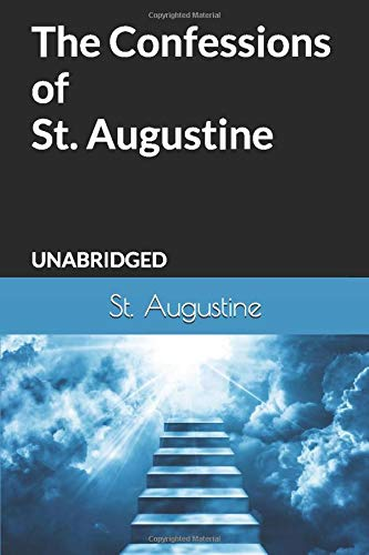 9781449595661: The Confessions of St. Augustine: Unabridged