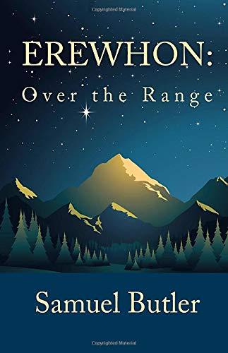 Erewhon: over the Range: Butler, Samuel