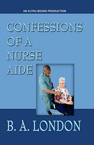 9781449598624: Confessions of a Nurse Aide