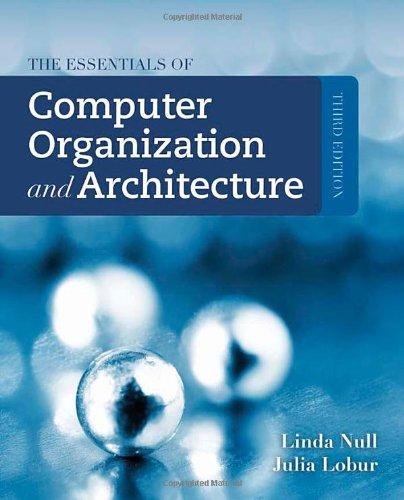 The Essentials of Computer Organization and Architecture: Null, Linda; Lobur,