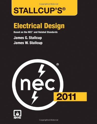 Stallcup's Electrical Design, 2011 Edition: Stallcup, James G., Stallcup, James W.